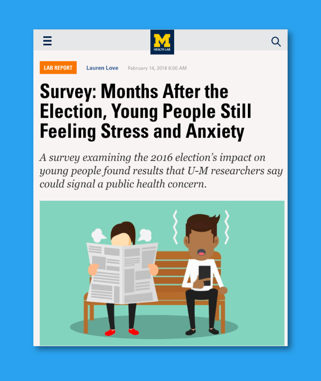 Michigan Medicine Lab Blog story titled Survey: Months After the Election, Young People Still Feeling Stress and Anxiety