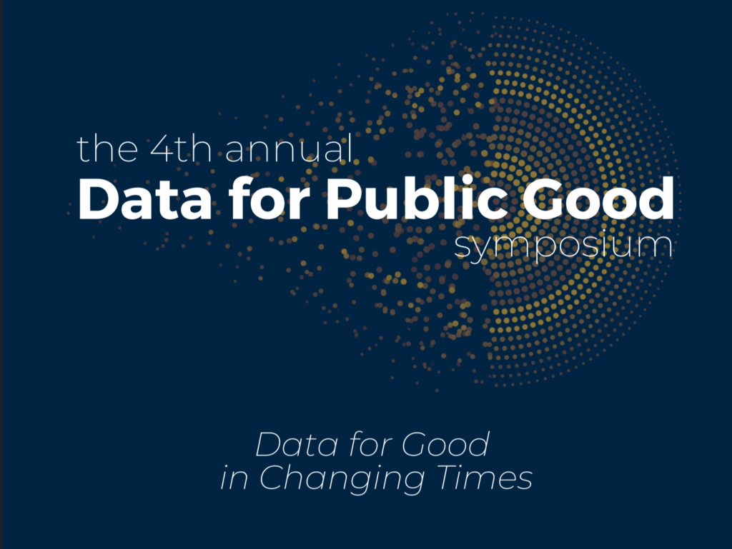 The 4th annual Data for Public Good symposium Data for Good in Changing Times